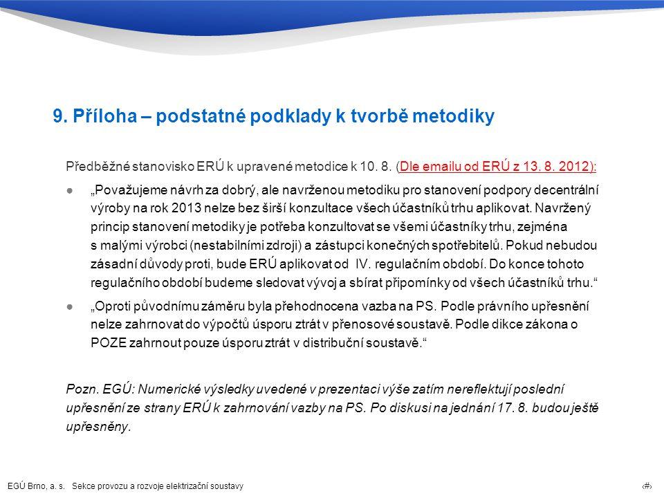 EGÚ Brno, a. s. Sekce provozu a rozvoje elektrizační soustavy 33 9. Příloha – podstatné podklady k tvorbě metodiky Předběžné stanovisko ERÚ k upravené