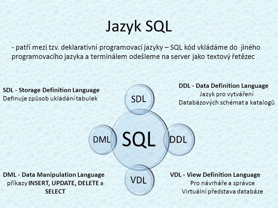 Jazyk SQL - patří mezi tzv.