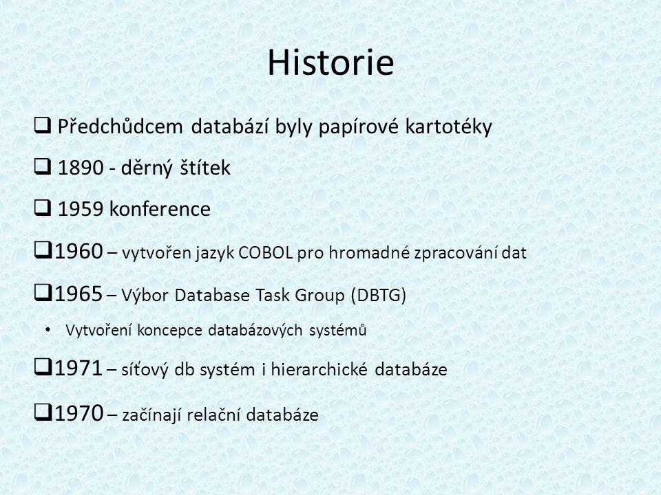 Historie  Předchůdcem databází byly papírové kartotéky  1890 - děrný štítek  1959 konference  1960 – vytvořen jazyk COBOL pro hromadné zpracování dat  1965 – Výbor Database Task Group (DBTG) Vytvoření koncepce databázových systémů  1971 – síťový db systém i hierarchické databáze  197 0 – začínají relační databáze