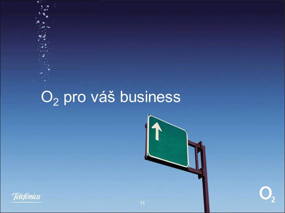 11 O 2 pro váš business