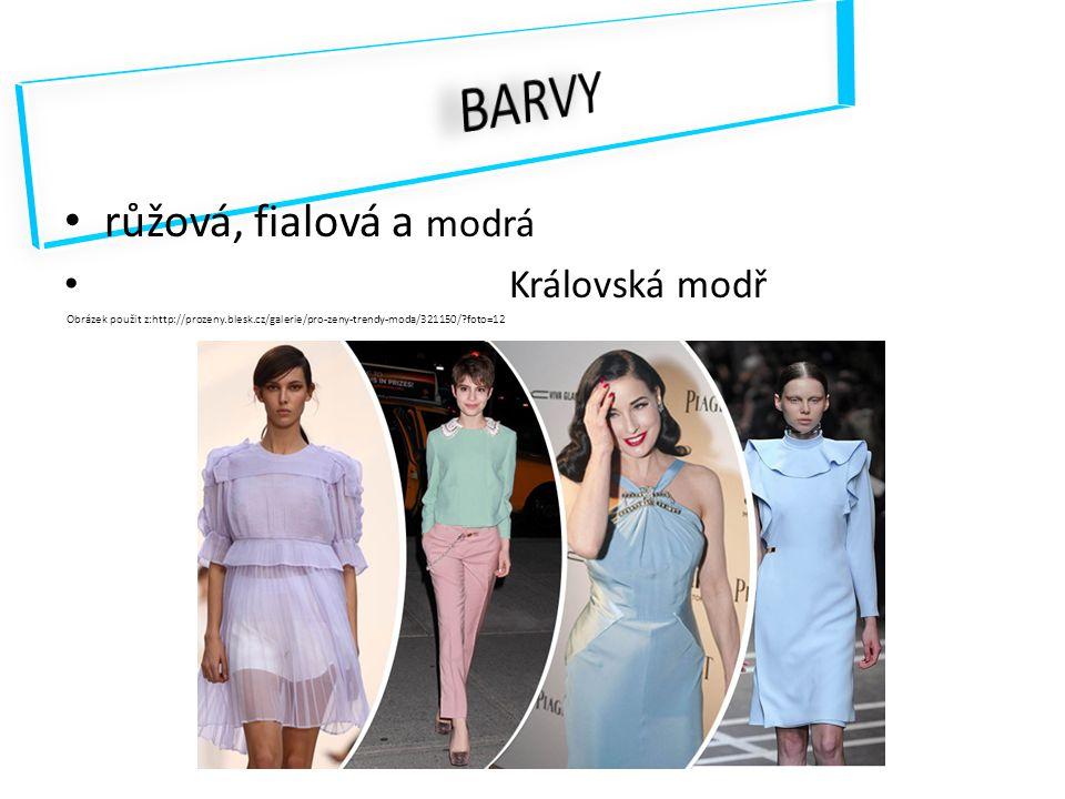 růžová, fialová a modrá Královská modř Obrázek použit z:http://prozeny.blesk.cz/galerie/pro-zeny-trendy-moda/321150/ foto=12
