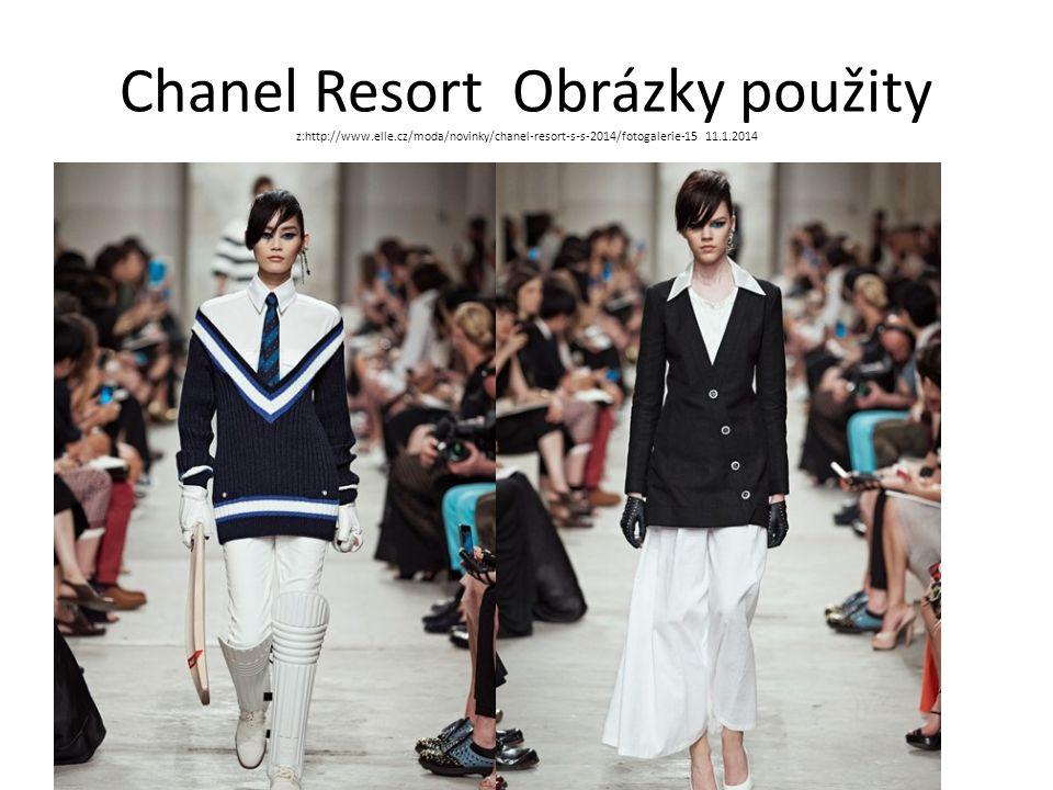 Chanel Resort Obrázky použity z:http://www.elle.cz/moda/novinky/chanel-resort-s-s-2014/fotogalerie-15 11.1.2014