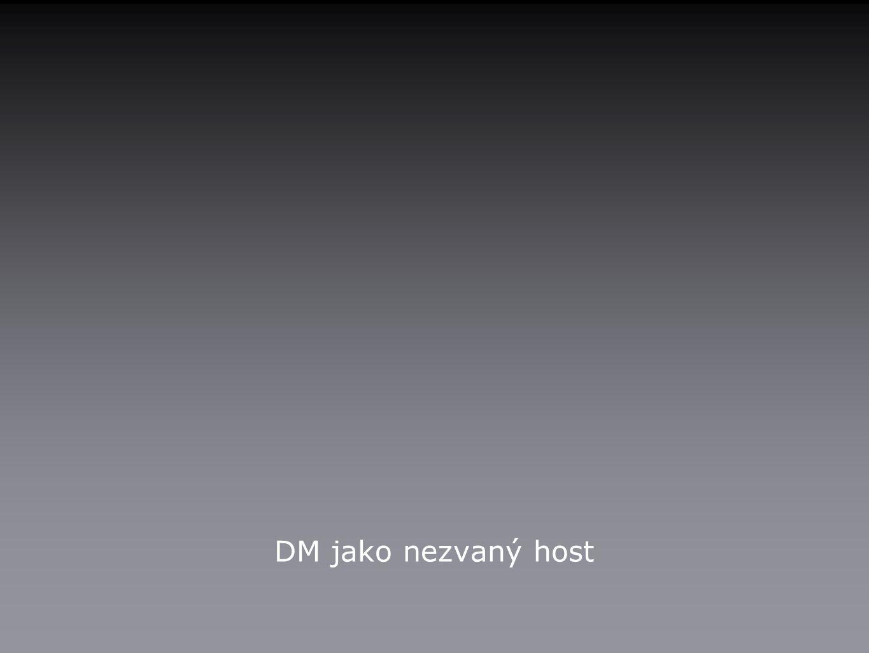 DM jako nezvaný host