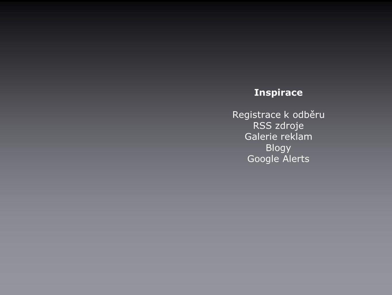Inspirace Registrace k odběru RSS zdroje Galerie reklam Blogy Google Alerts