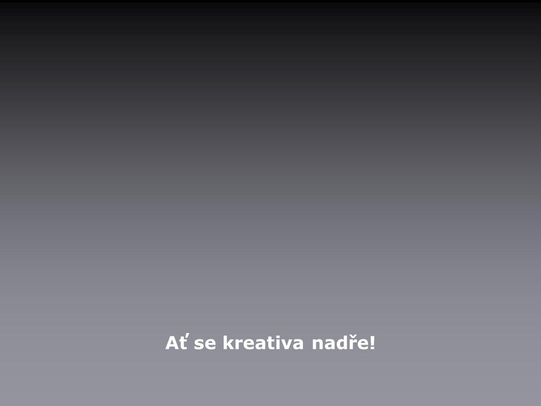 Ať se kreativa nadře!