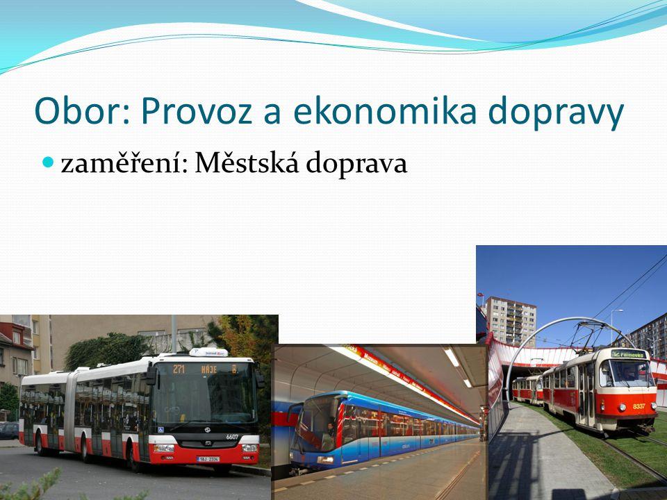 Obor: Provoz a ekonomika dopravy zaměření: Městská doprava