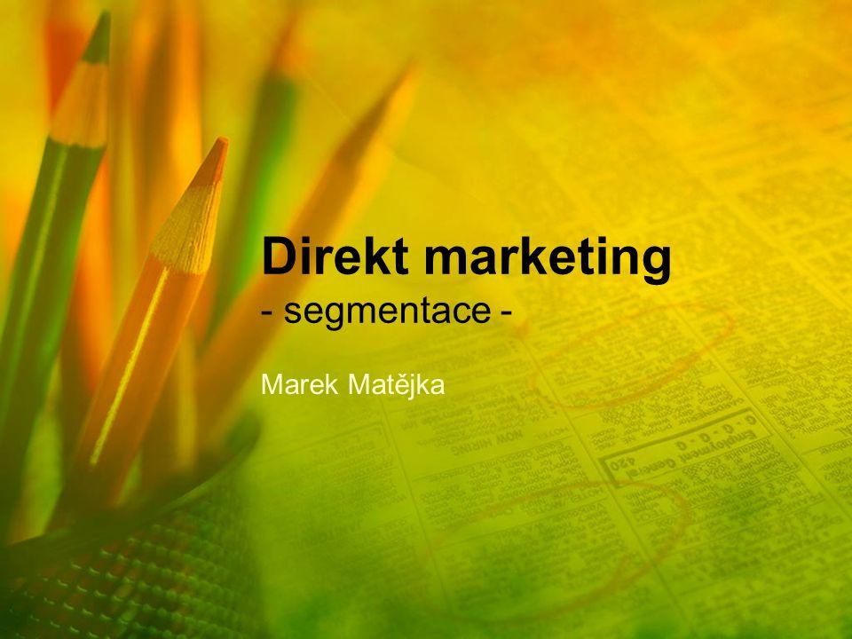 Segmentace trhu Co je to segmentace.Jedná se o nalezení skupin dle určitých stanovených kritérií.