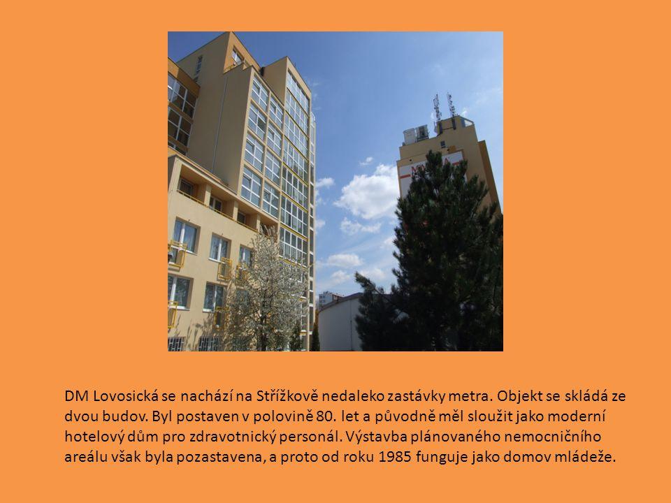 DM Lovosická se nachází na Střížkově nedaleko zastávky metra. Objekt se skládá ze dvou budov. Byl postaven v polovině 80. let a původně měl sloužit ja