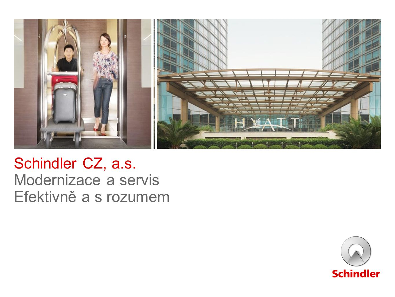 Schindler CZ, a.s. Modernizace a servis Efektivně a s rozumem