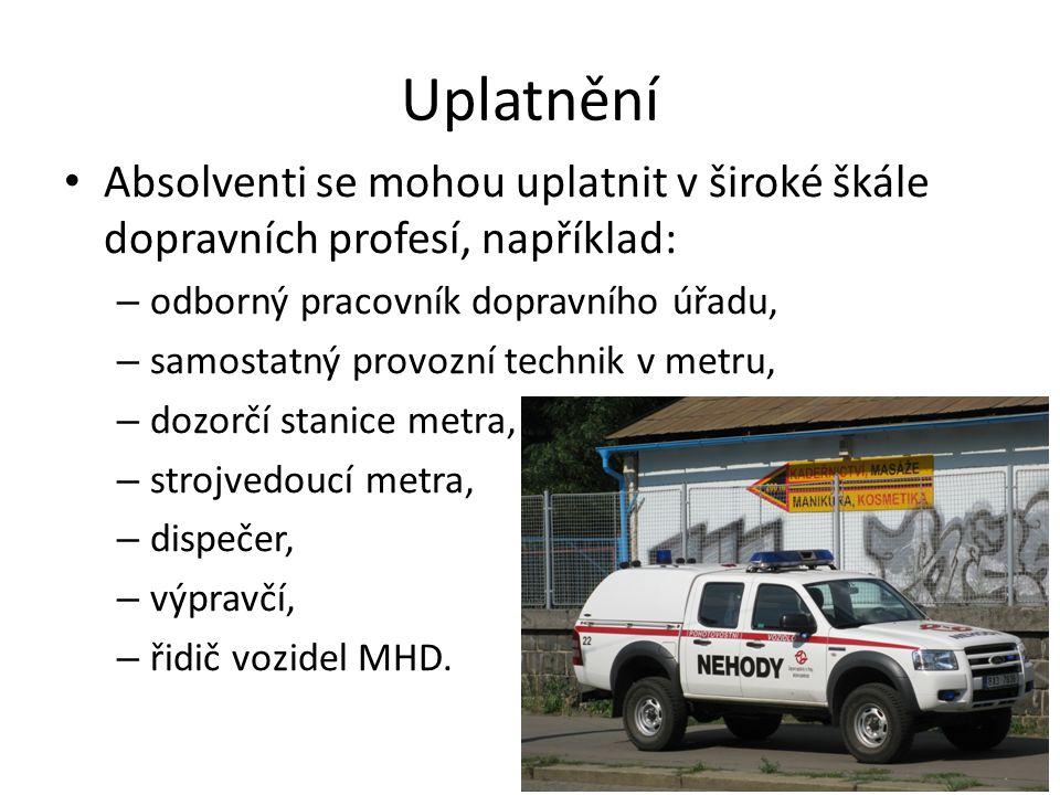 Uplatnění Absolventi se mohou uplatnit v široké škále dopravních profesí, například: – odborný pracovník dopravního úřadu, – samostatný provozní techn