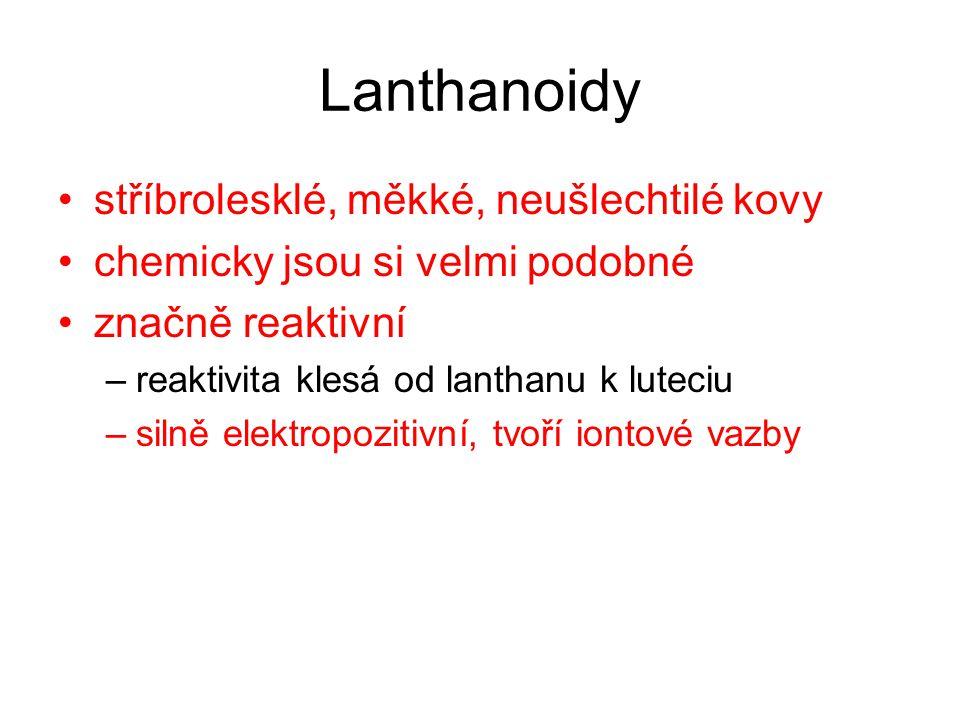 Lanthanoidy stříbrolesklé, měkké, neušlechtilé kovy chemicky jsou si velmi podobné značně reaktivní –reaktivita klesá od lanthanu k luteciu –silně ele
