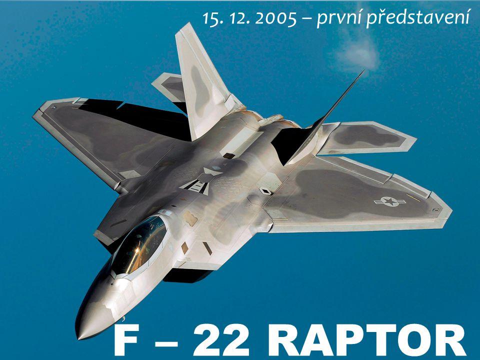 F – 22 RAPTOR 15. 12. 2005 – první představení