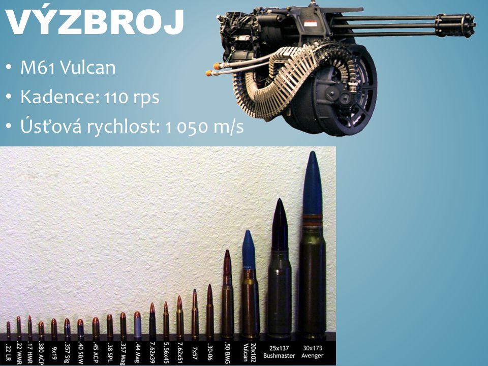 M61 Vulcan Kadence: 110 rps Úsťová rychlost: 1 050 m/s