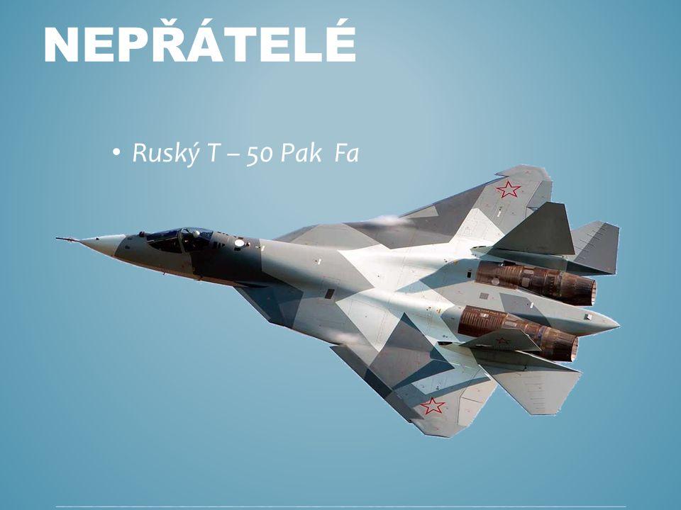 Ruský T – 50 Pak Fa NEPŘÁTELÉ