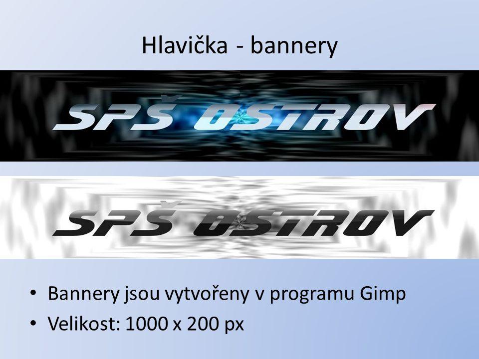 Hlavička - bannery Bannery jsou vytvořeny v programu Gimp Velikost: 1000 x 200 px