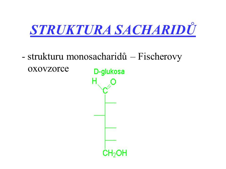 STRUKTURA SACHARIDŮ - strukturu monosacharidů – Fischerovy oxovzorce