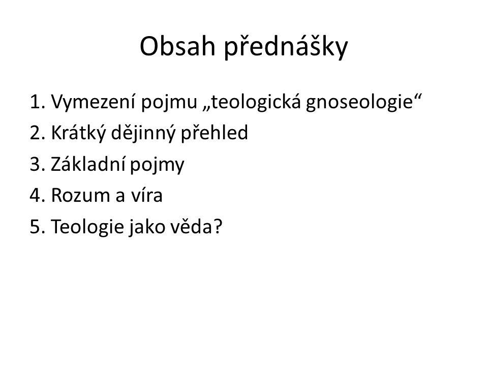 """1.Vymezení pojmu: """"teologická gnoseologie Gnoseologie (z řec."""