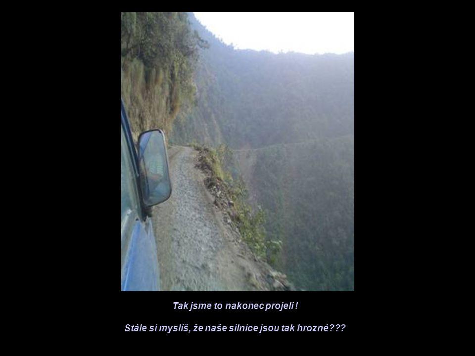 Tak jsme to nakonec projeli ! Stále si myslíš, že naše silnice jsou tak hrozné???