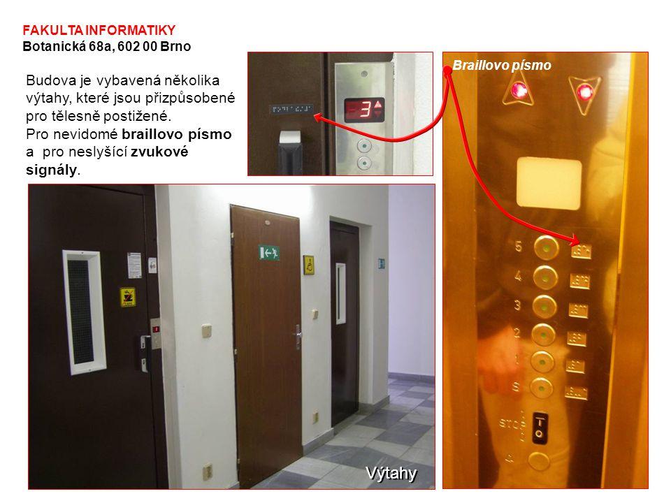 FAKULTA INFORMATIKY Botanická 68a, 602 00 Brno Budova je vybavená několika výtahy, které jsou přizpůsobené pro tělesně postižené. Pro nevidomé braillo