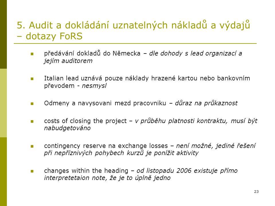 23 5. Audit a dokládání uznatelných nákladů a výdajů – dotazy FoRS předávání dokladů do Německa – dle dohody s lead organizací a jejím auditorem Itali