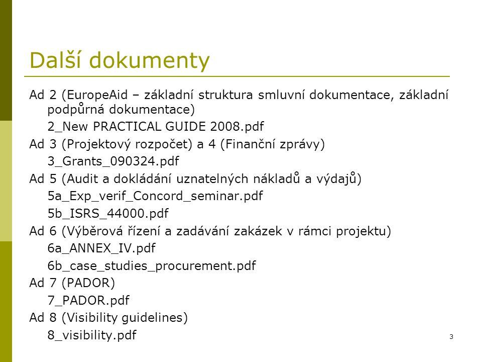 3 Další dokumenty Ad 2 (EuropeAid – základní struktura smluvní dokumentace, základní podpůrná dokumentace) 2_New PRACTICAL GUIDE 2008.pdf Ad 3 (Projek