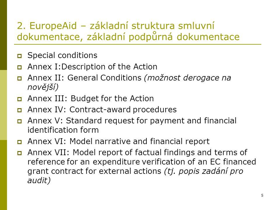 5 2. EuropeAid – základní struktura smluvní dokumentace, základní podpůrná dokumentace  Special conditions  Annex I:Description of the Action  Anne