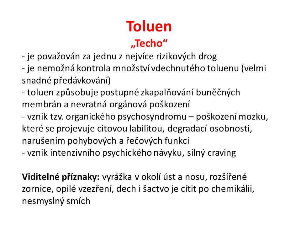 """Toluen """"Techo"""" - je považován za jednu z nejvíce rizikových drog - je nemožná kontrola množství vdechnutého toluenu (velmi snadné předávkování) - tolu"""