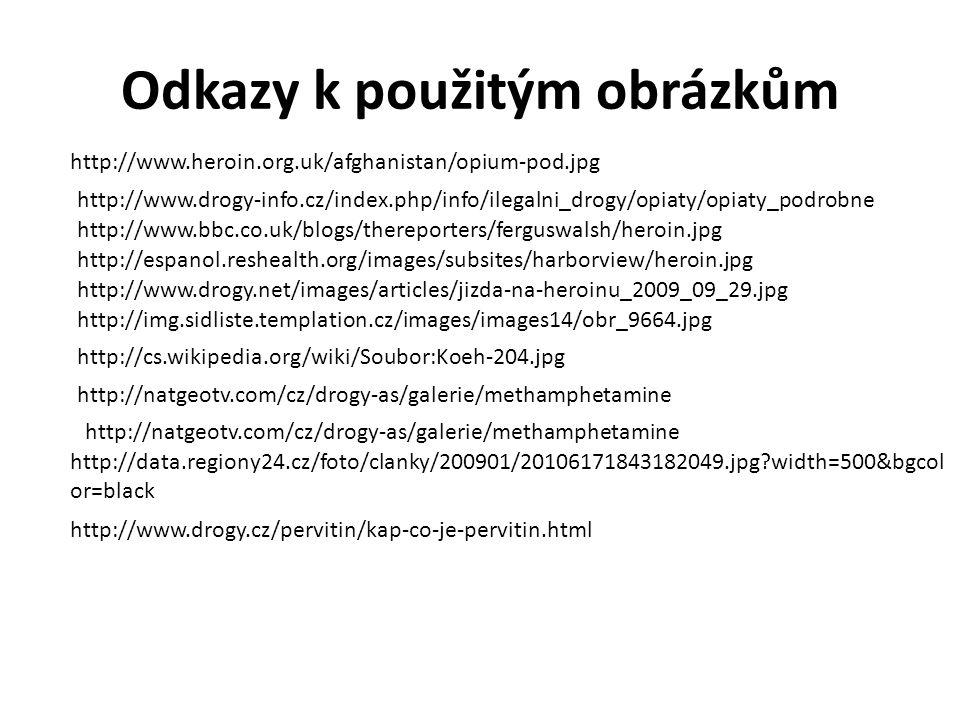 http://www.drogy.cz/extaze/kap-skutecne-chcete-na-party.html http://media.novinky.cz/324/3242-top_foto1-bpgnh.jpg http://www.osel.cz/_popisky/127_/s_1279653607.jpg http://upload.wikimedia.org/wikipedia/commons/6/6b/Illustration_Datura_stramo nium0.jpg http://cs.wikipedia.org/wiki/Soubor:Psilocybe_sp.jpg
