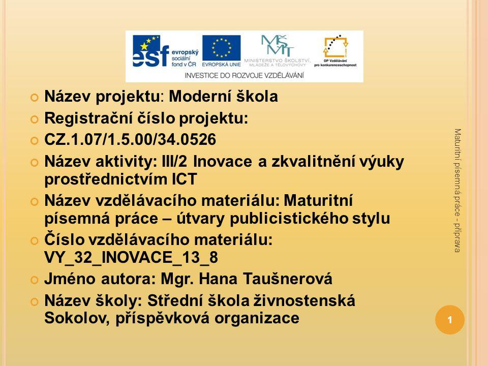 Název projektu: Moderní škola Registrační číslo projektu: CZ.1.07/1.5.00/34.0526 Název aktivity: III/2 Inovace a zkvalitnění výuky prostřednictvím ICT
