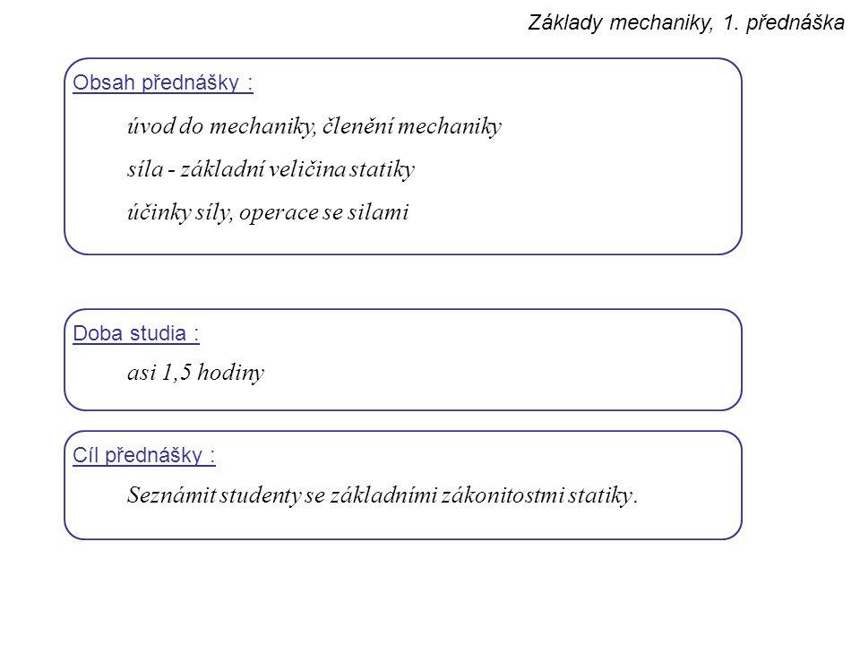 Základy mechaniky, 1.