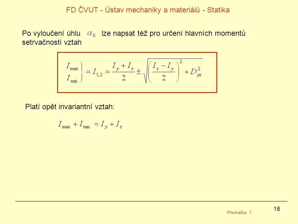 16 FD ČVUT - Ústav mechaniky a materiálů - Statika Přednáška 7.