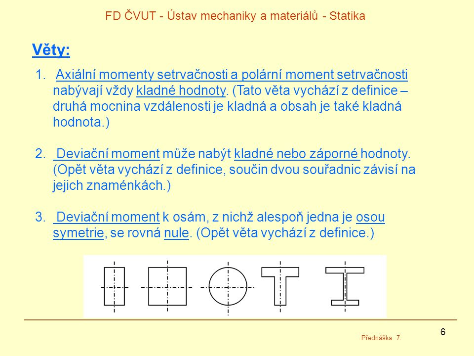 6 FD ČVUT - Ústav mechaniky a materiálů - Statika Přednáška 7.