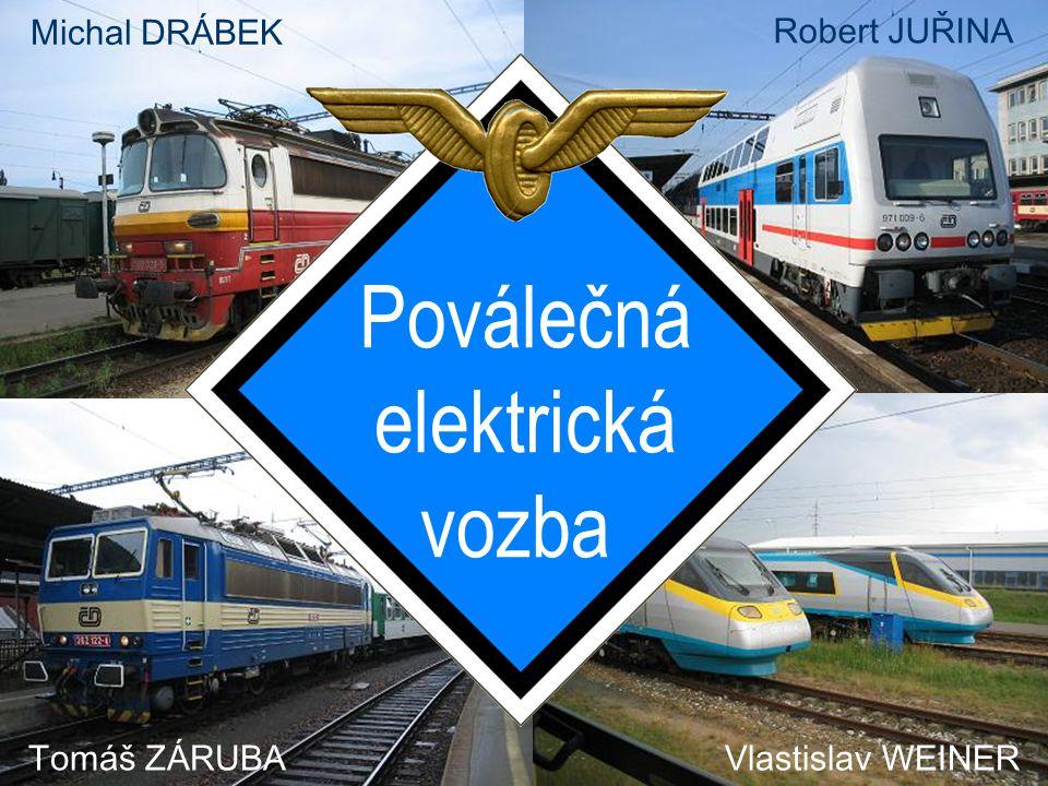 Poválečná elektrická vozba Michal DRÁBEK Robert JUŘINA Tomáš ZÁRUBA Vlastislav WEINER