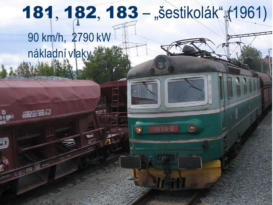 """181, 182, 183 – """"šestikolák"""" (1961) 90 km/h, 2790 kW nákladní vlaky"""