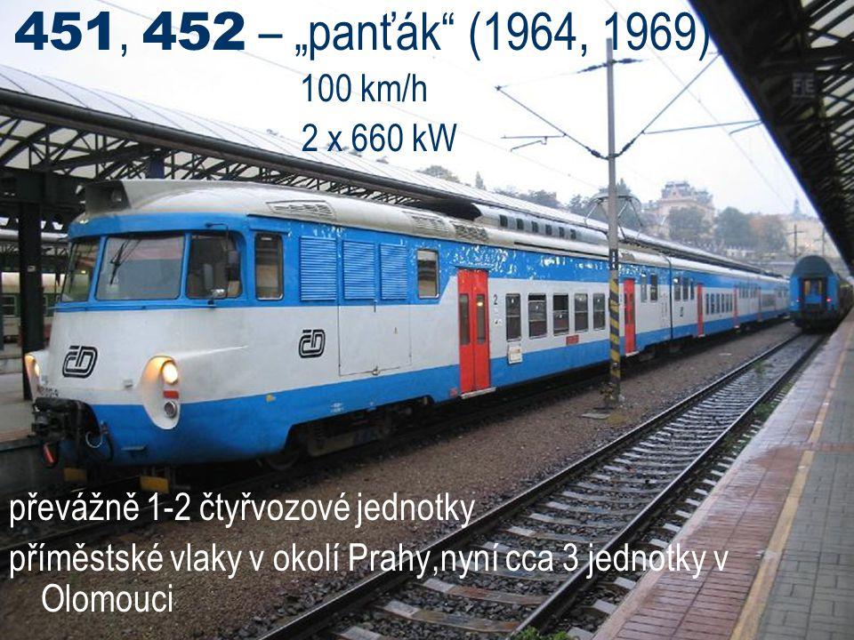 """451, 452 – """"panťák"""" (1964, 1969) 100 km/h 2 x 660 kW převážně 1-2 čtyřvozové jednotky příměstské vlaky v okolí Prahy,nyní cca 3 jednotky v Olomouci"""