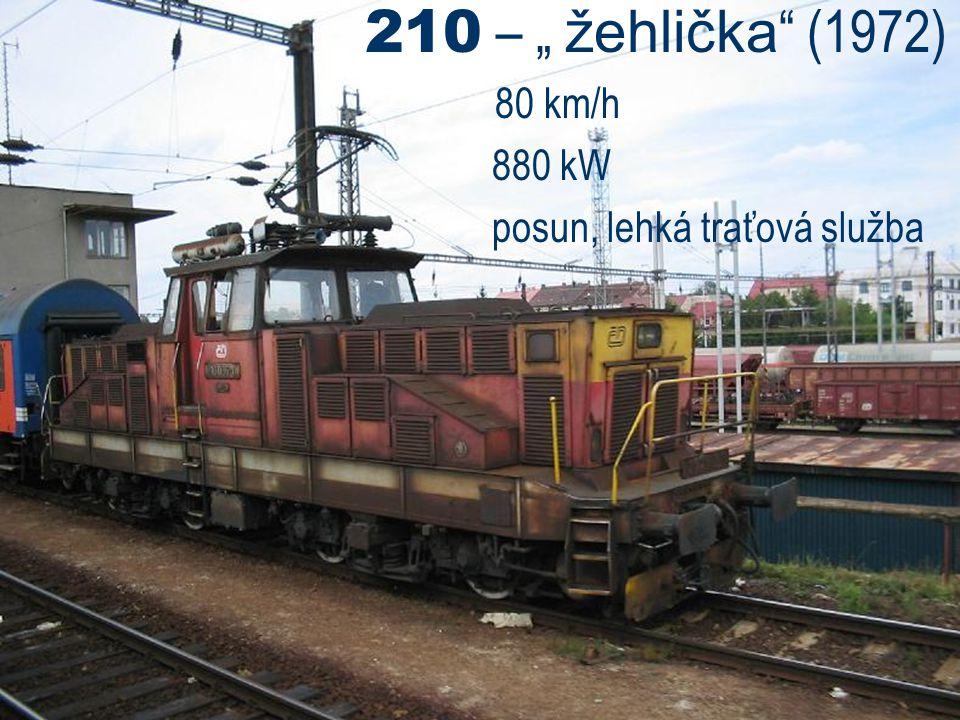 "210 – "" žehlička "" (1972) 80 km/h 880 kW posun, lehká traťová služba"