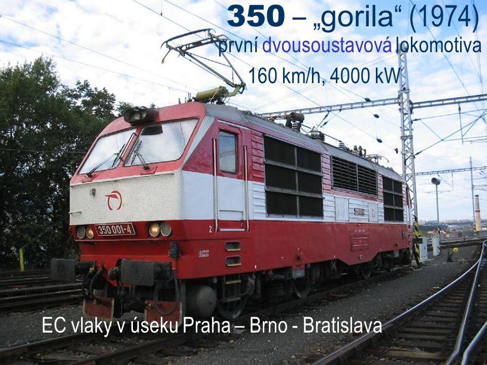 """350 – """" gorila """" (1974) první dvousoustavová lokomotiva 160 km/h, 4000 kW EC vlaky v úseku Praha – Brno - Bratislava"""