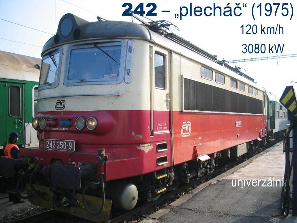 """242 – """" plecháč """" (1975) 120 km/h 3080 kW univerzální"""