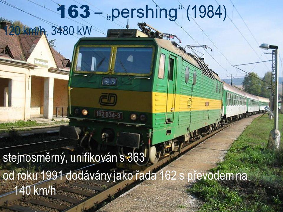 """163 – """" pershing """" (1984) 120 km/h, 3480 kW stejnosměrný, unifikován s 363 od roku 1991 dodávány jako řada 162 s převodem na 140 km/h"""