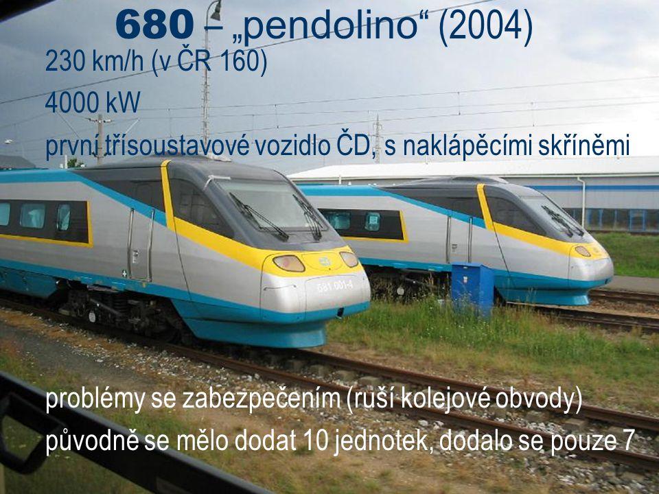 """680 – """" pendolino """" (2004) 230 km/h (v ČR 160) 4000 kW první třísoustavové vozidlo ČD, s naklápěcími skříněmi problémy se zabezpečením (ruší kolejové"""