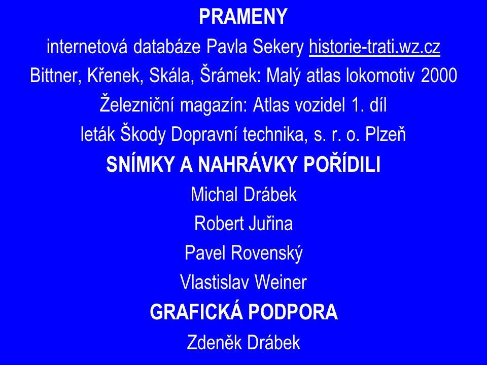 PRAMENY internetová databáze Pavla Sekery historie-trati.wz.cz Bittner, Křenek, Skála, Šrámek: Malý atlas lokomotiv 2000 Železniční magazín: Atlas voz