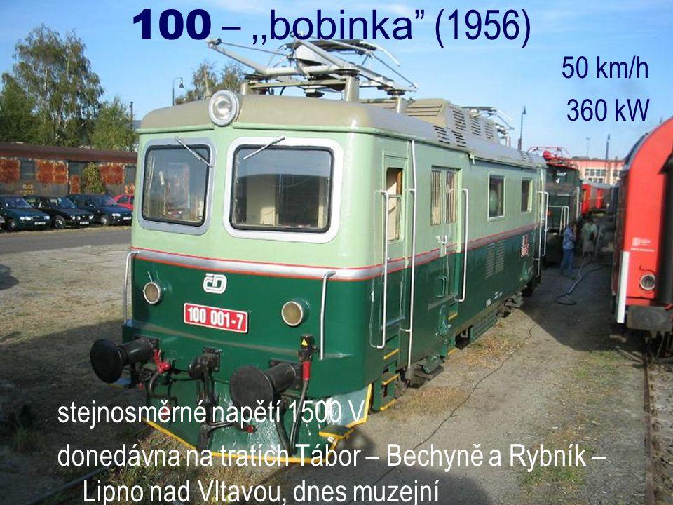 """100 –,, bobinka """" (1956) 50 km/h 360 kW stejnosměrné napětí 1500 V donedávna na tratích Tábor – Bechyně a Rybník – Lipno nad Vltavou, dnes muzejní"""