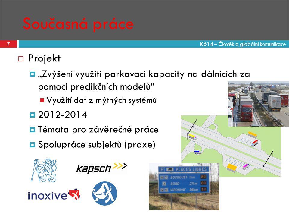 """Současná práce 7  Projekt  """"Zvýšení využití parkovací kapacity na dálnicích za pomoci predikčních modelů"""" Využití dat z mýtných systémů  2012-2014"""