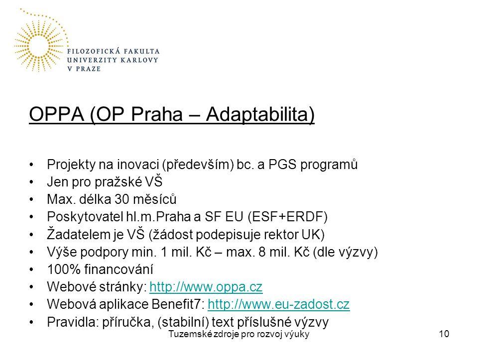 Tuzemské zdroje pro rozvoj výuky10 OPPA (OP Praha – Adaptabilita) Projekty na inovaci (především) bc.
