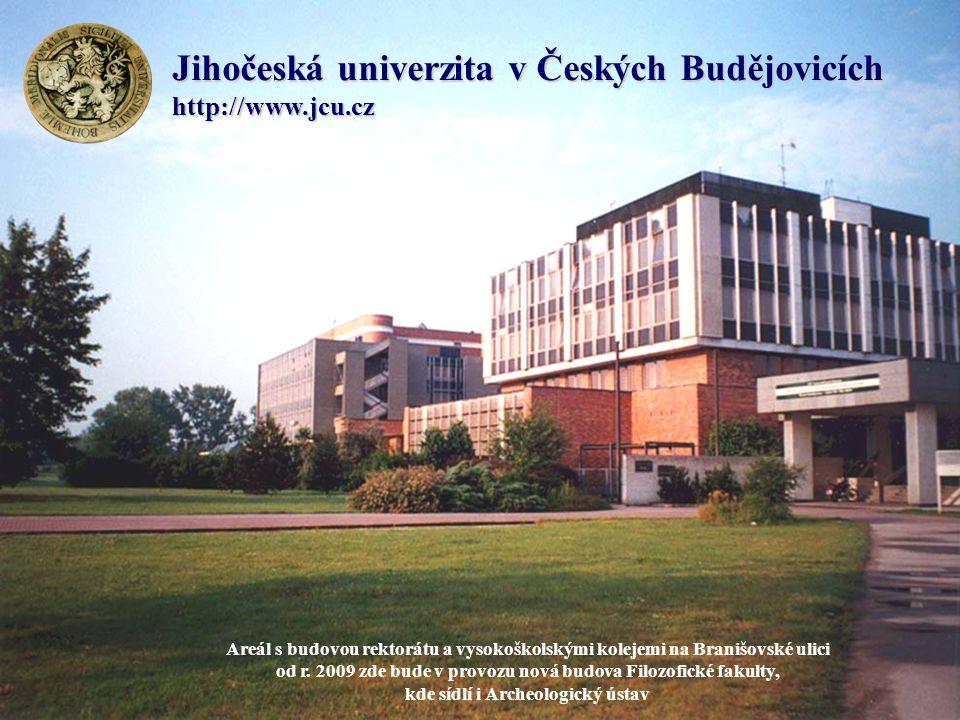 Jihočeská univerzita v Českých Budějovicích http://www.jcu.cz Areál s budovou rektorátu a vysokoškolskými kolejemi na Branišovské ulici od r. 2009 zde