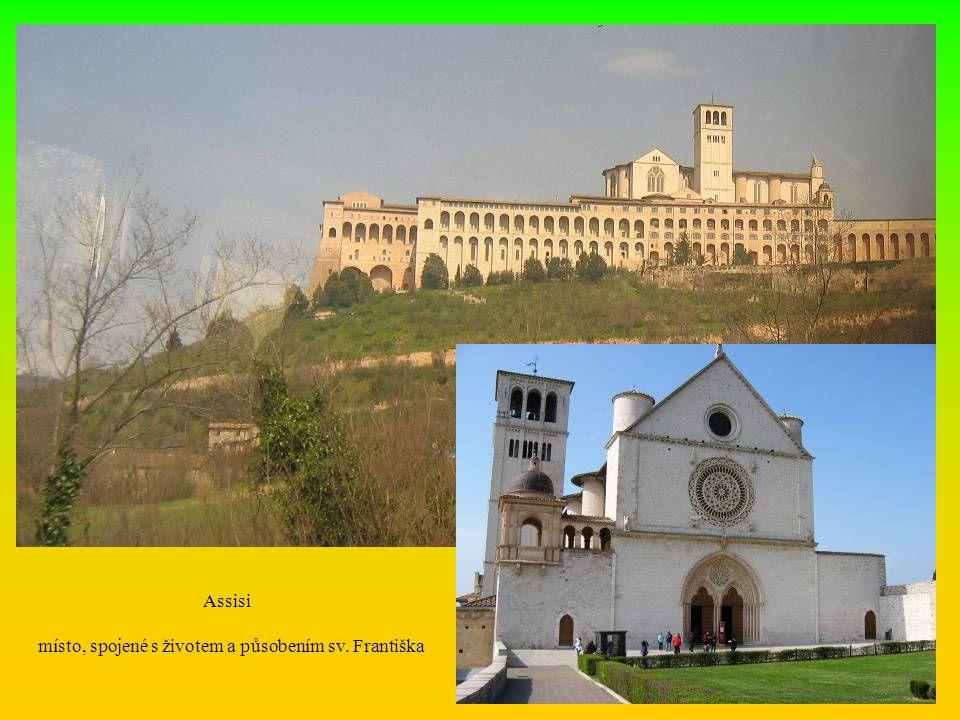 Assisi místo, spojené s životem a působením sv. Františka