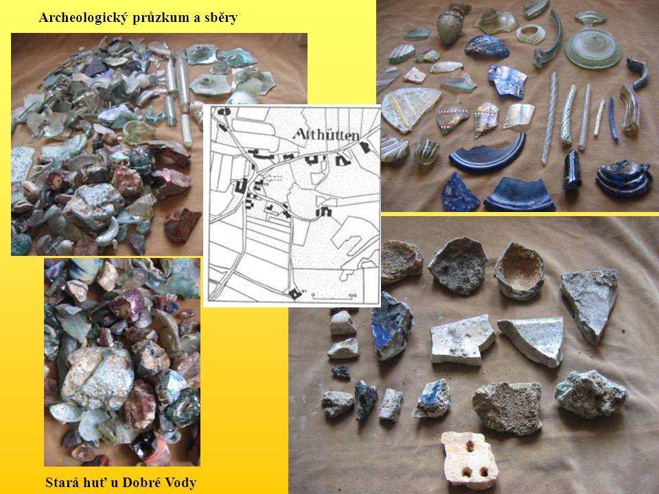 Archeologický průzkum a sběry Stará huť u Dobré Vody
