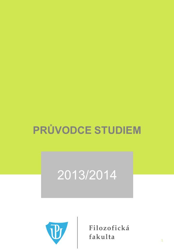 PRŮVODCE STUDIEM 2013/2014 1