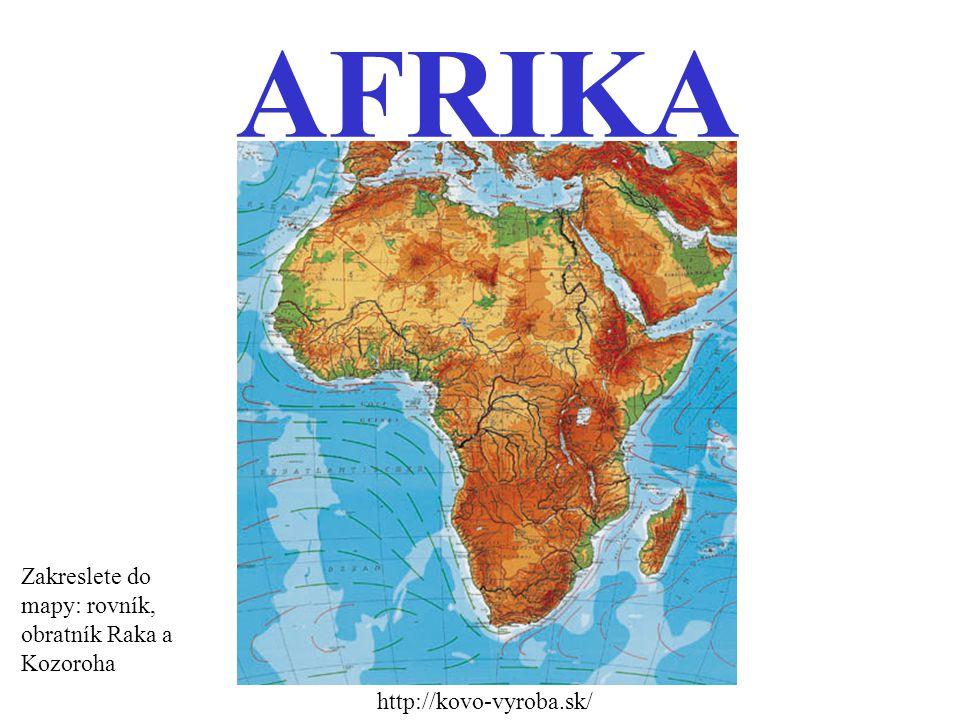 AFRIKA http://kovo-vyroba.sk/ Zakreslete do mapy: rovník, obratník Raka a Kozoroha