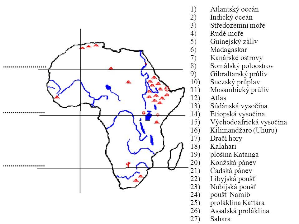 1)Atlantský oceán 2)Indický oceán 3)Středozemní moře 4)Rudé moře 5)Guinejský záliv 6)Madagaskar 7)Kanárské ostrovy 8)Somálský poloostrov 9)Gibraltarsk